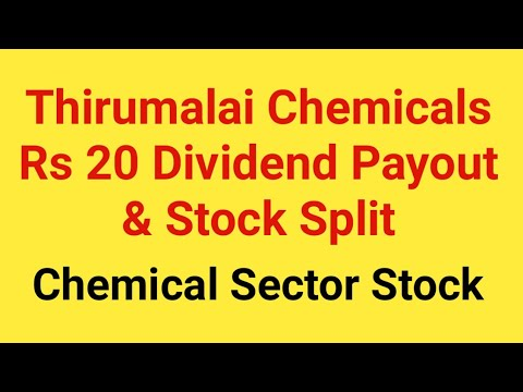 Thirumalai Chemicals Rs 20 Dividend Payout & Stock Split - Chemical Sector Best Stock 2