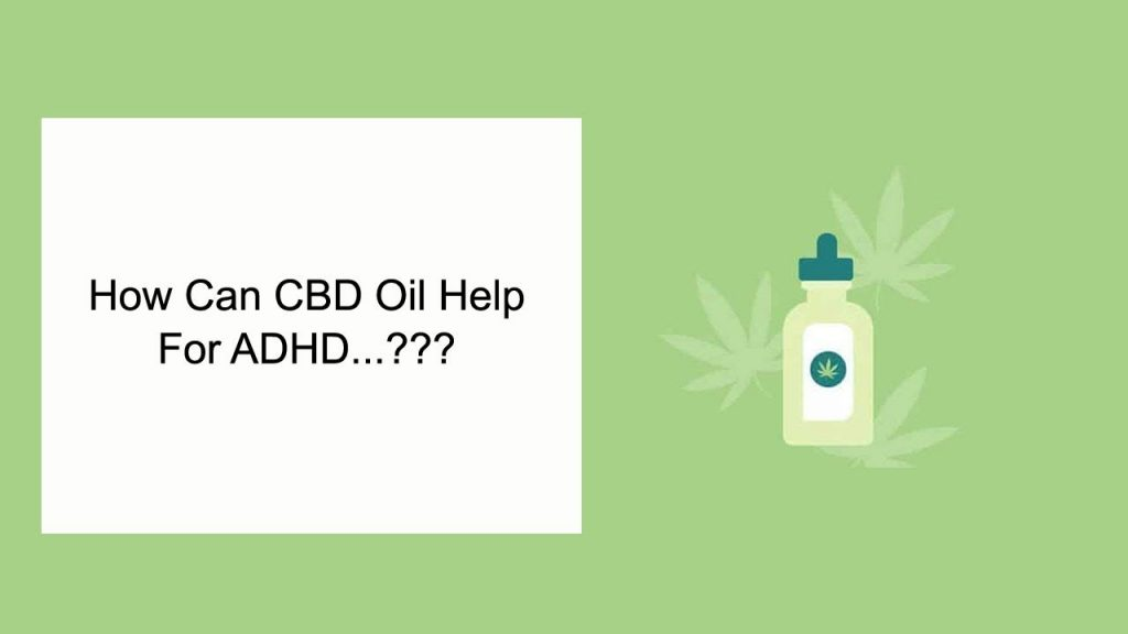 How Can CBD Oil Help For ADHD 2