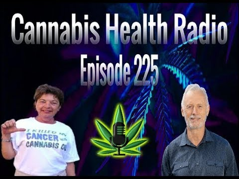 Episode 225: Breast Cancer And Other Health Issues Resolved With Cannabis Oil 2