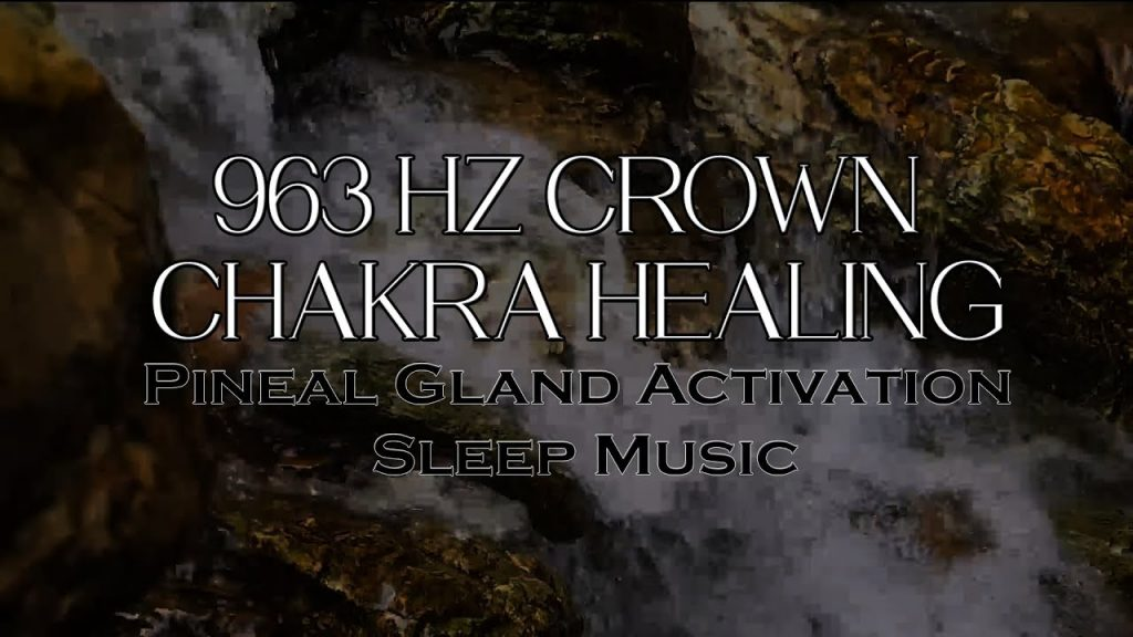 963 HZ CROWN CHAKRA HEALING & OPENING | Pineal Gland Activation Sleep Music 2