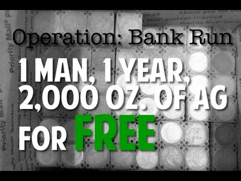 Operation Bank Run- How 1 Man Got 2,000 oz of Silver For FREE 2
